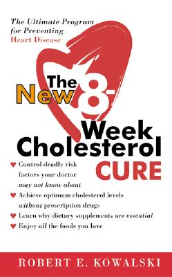 The New 8-Week Cholesterol Cure By Kowalski, Robert E./ Sternlieb, Jack, M.D. (FRW)