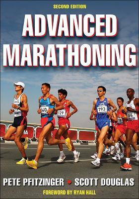 Advanced Marathoning By Pfitzinger, Pete/ Douglas, Scott