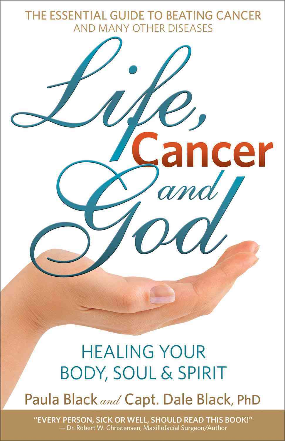 Life, Cancer and God By Black, Paula/ Black, Dale