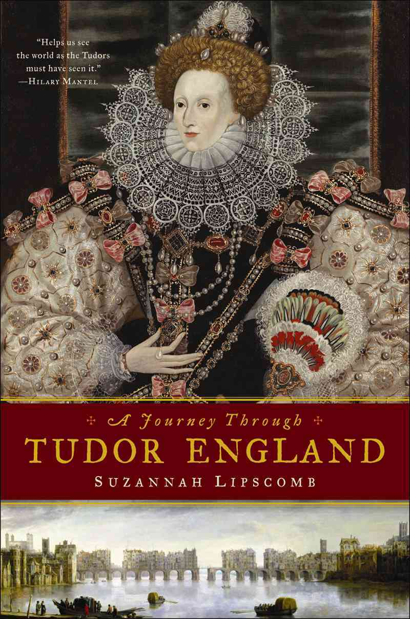 A Journey Through Tudor England By Lipscomb, Suzannah