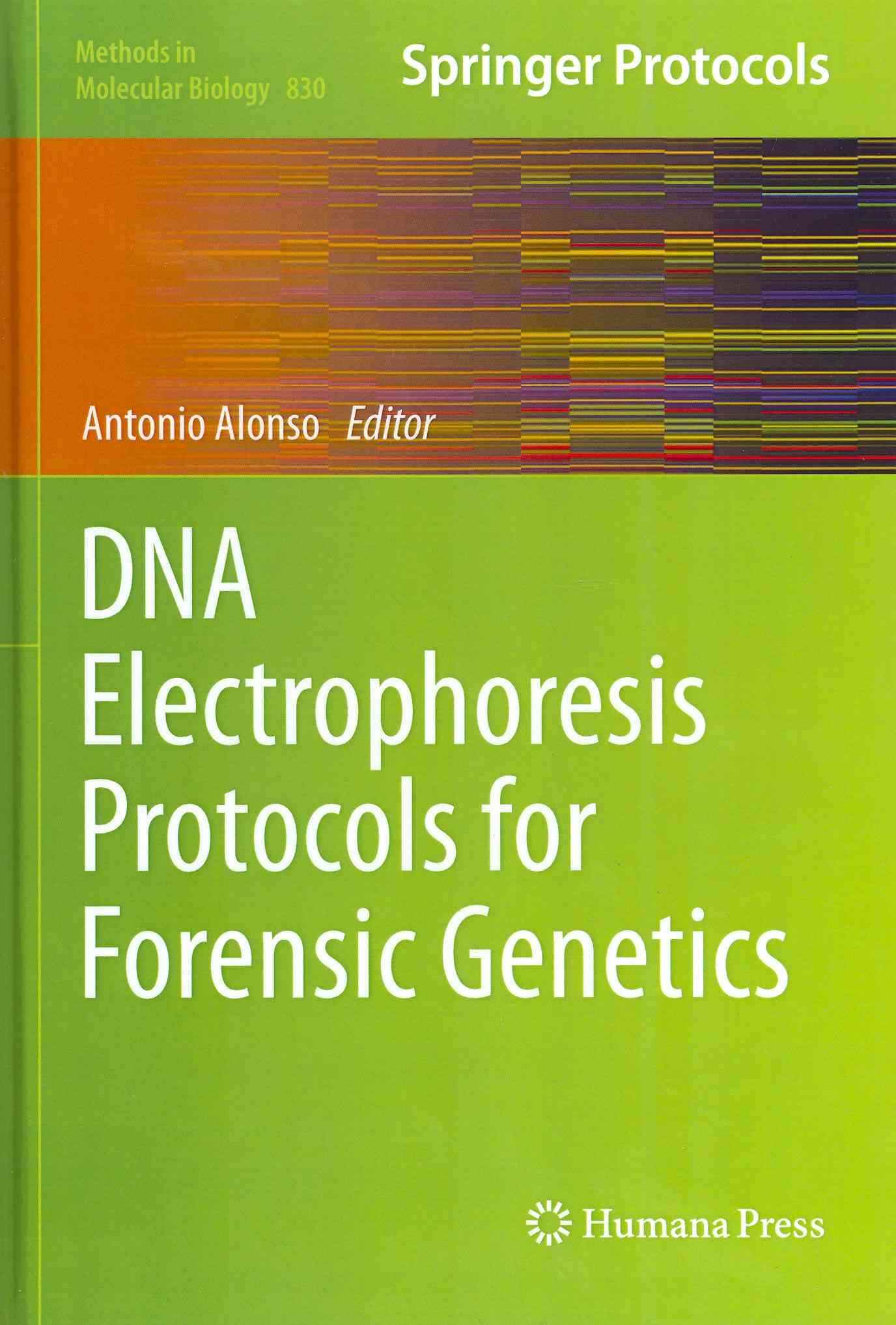 DNA Electrophoresis Protocols for Forensic Genetics By Alonso, Antonio (EDT)