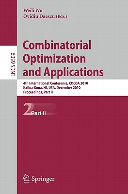 Combinatorial Optimization and Applications By Wu, Weili (EDT)/ Daescu, Ovidiu (EDT)